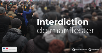 Interdiction de manifestation du samedi 16 au lundi 18 novembre 2019